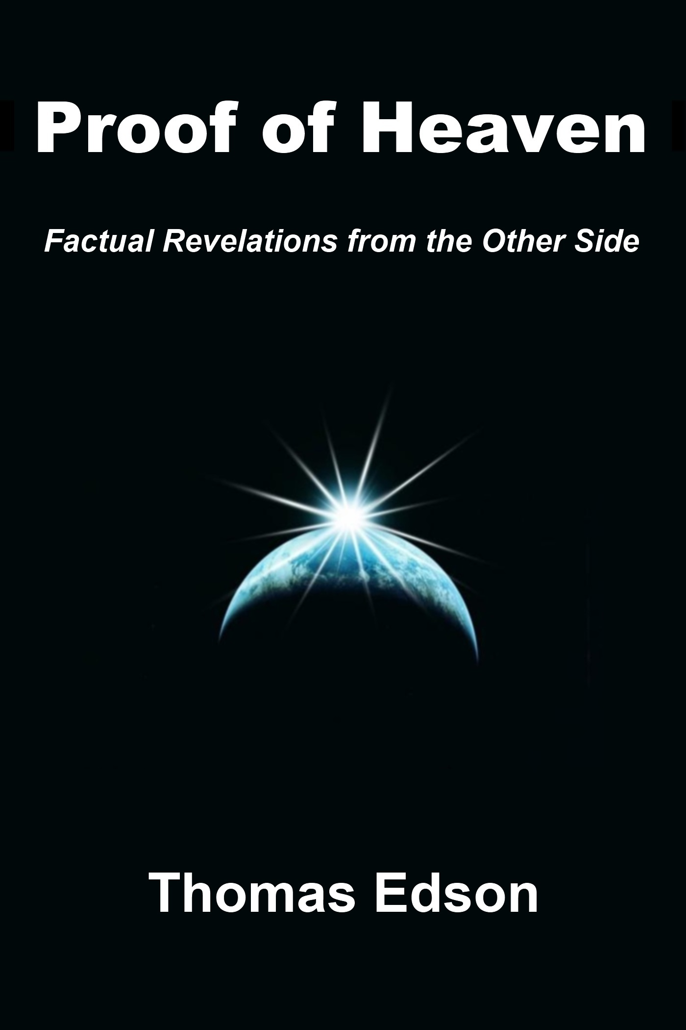 Proof of Heaven: Factual Revelations from the Other Side