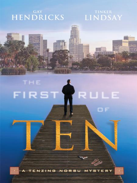 The First Rule of Ten By: Gay Hendricks
