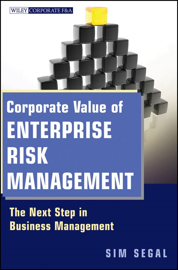 Corporate Value of Enterprise Risk Management By: Sim Segal