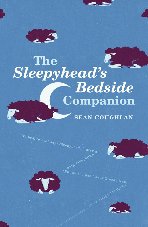 The Sleepyhead's Bedside Companion By: Sean Coughlan