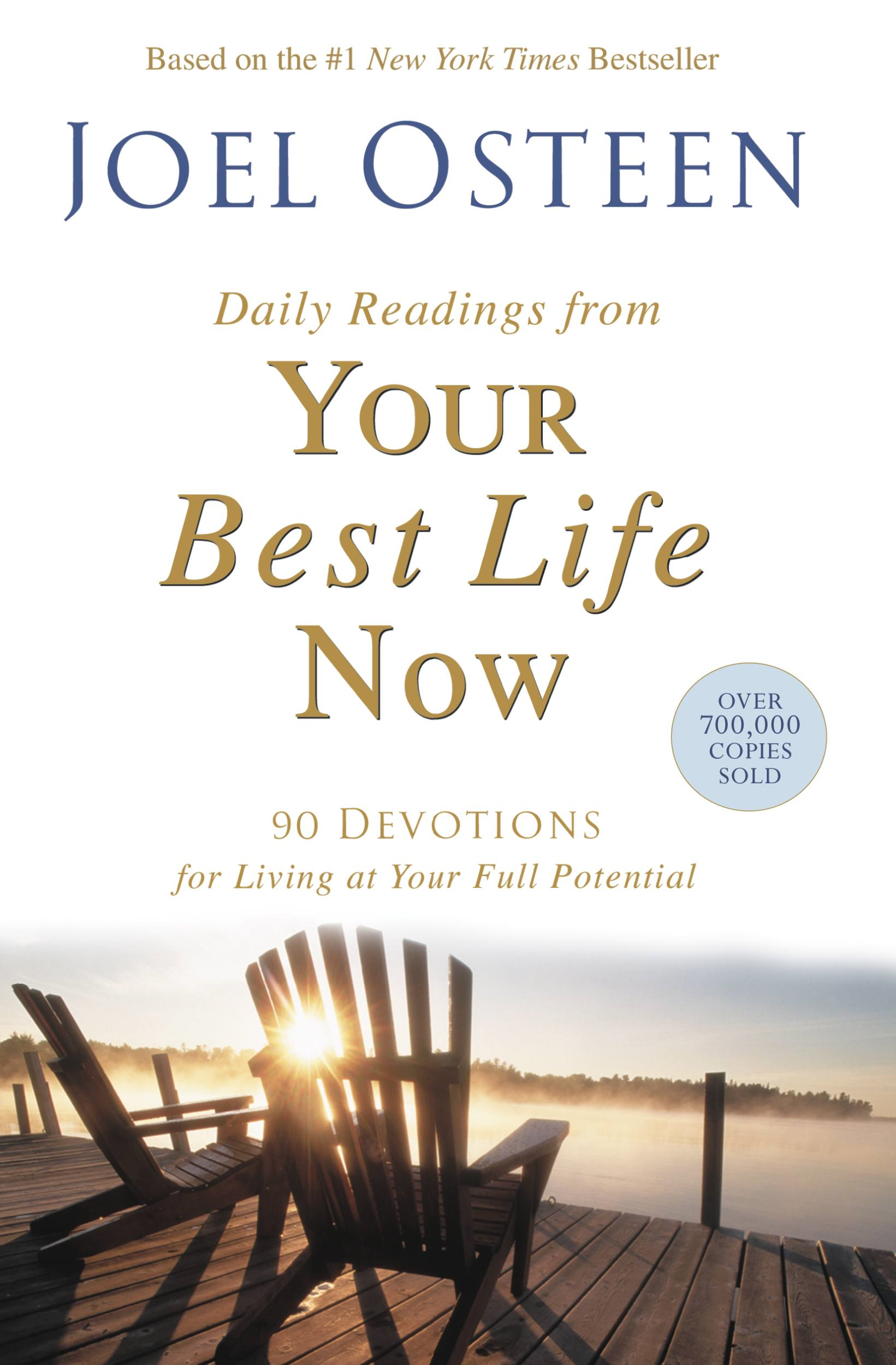 Daily Readings from Your Best Life Now By: Joel Osteen