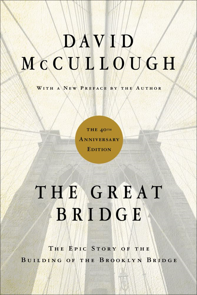 The Great Bridge By: David McCullough
