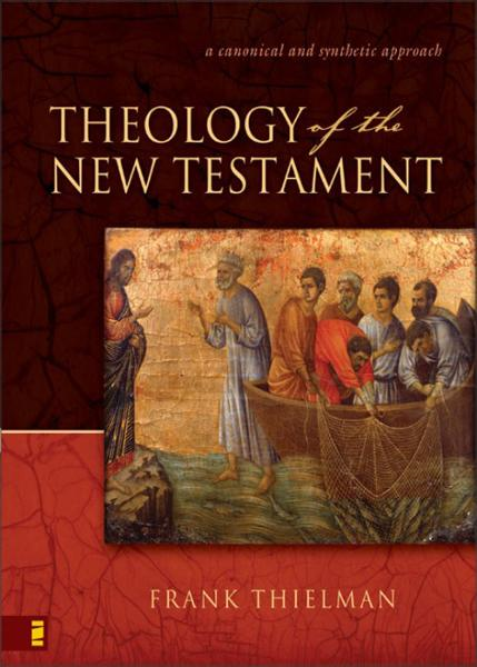 Theology of the New Testament By: Frank   Thielman