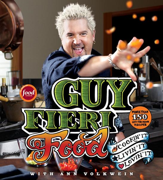 Guy Fieri Food By: Ann Volkwein,Guy Fieri