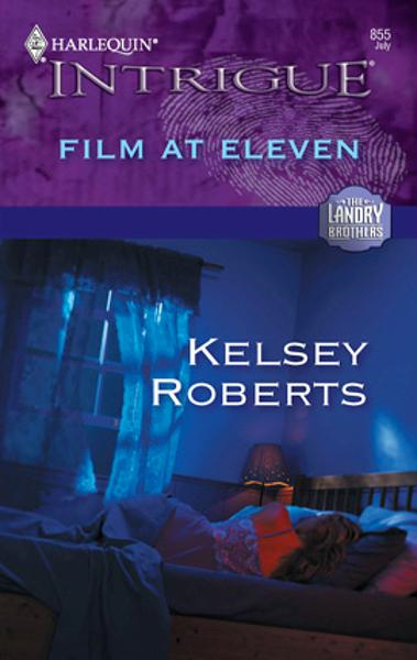 Film at Eleven By: Kelsey Roberts