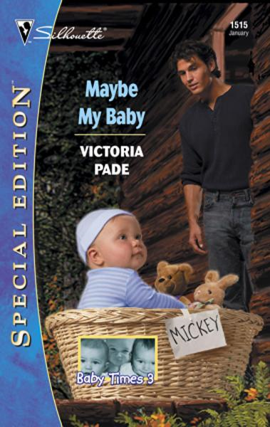 Maybe My Baby By: Victoria Pade