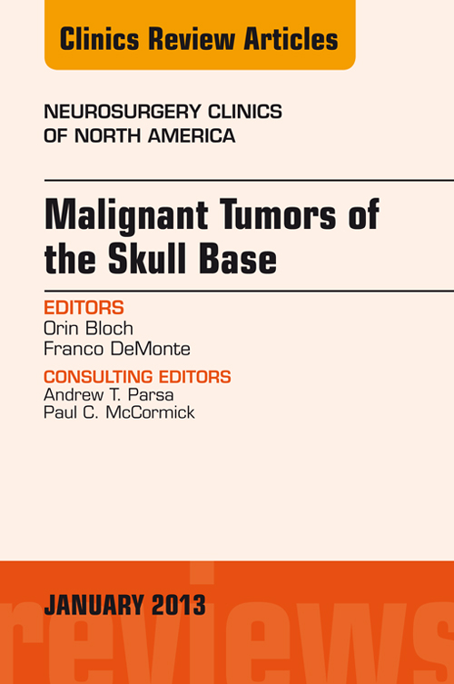 Malignant Tumors of the Skull Base, An Issue of Neurosurgery Clinics