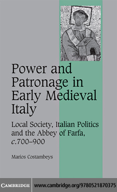 Power and Patronage in Early Medieval Italy By: Costambeys,Marios