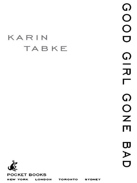 Good Girl Gone Bad By: Karin Tabke