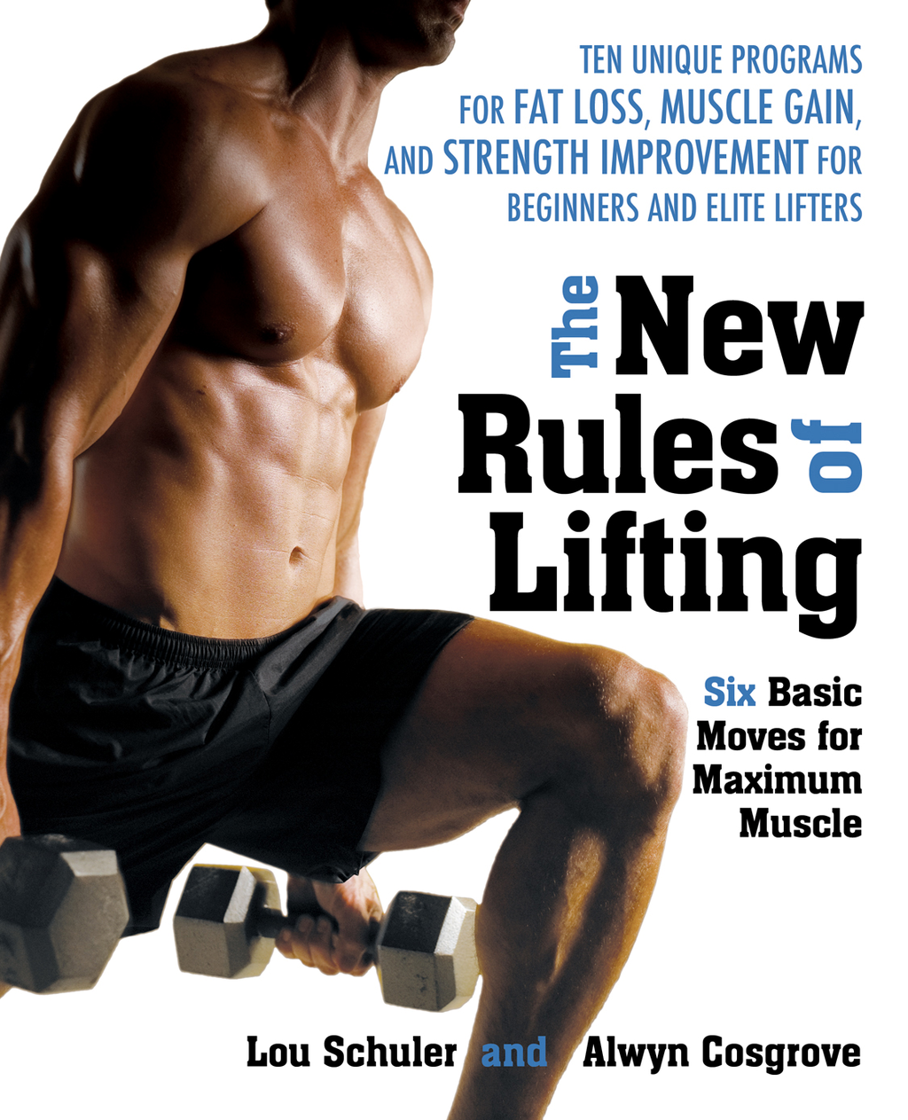 The New Rules of Lifting By: Alwyn Cosgrove,Lou Schuler