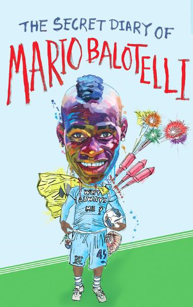 The Secret Diary of Mario Balotelli By: Bruno Vincent