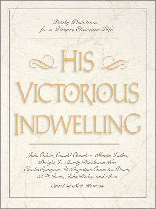 His Victorious Indwelling By: Nick   Harrison