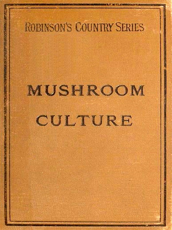 Mushroom Culture, Its Extension and Improvement