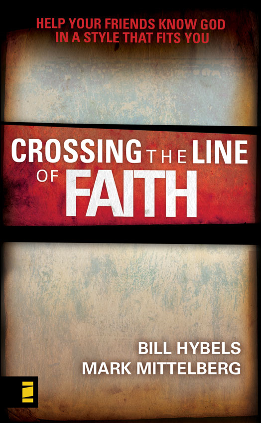 Crossing the Line of Faith By: Bill   Hybels,Mark   Mittelberg