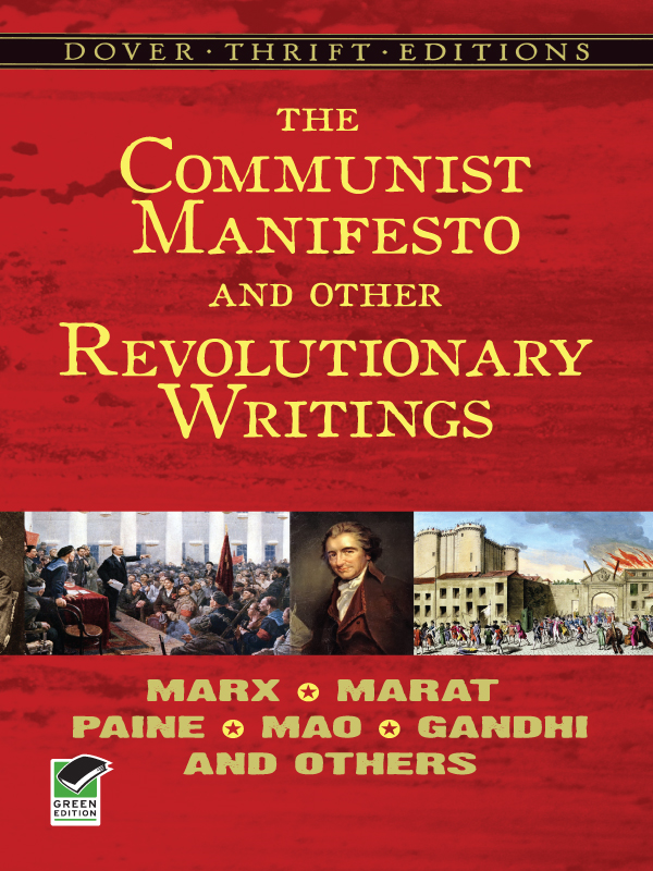 The Communist Manifesto and Other Revolutionary Writings: Marx, Marat, Paine, Mao Tse-Tung, Gandhi and Others By: Bob Blaisdell