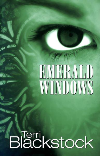 Emerald Windows By: Terri   Blackstock
