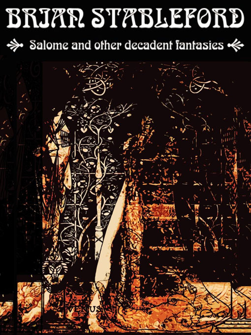 Salome and other Decadent Fantasies By: Brian Stableford