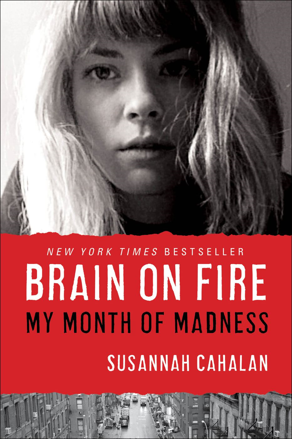 Brain on Fire By: Susannah Cahalan