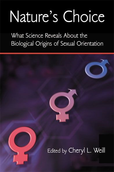Nature?s Choice: What Science Reveals About the Biological Origins of Sexual Orientation What Science Reveals About the Biological Origins of Sexual O
