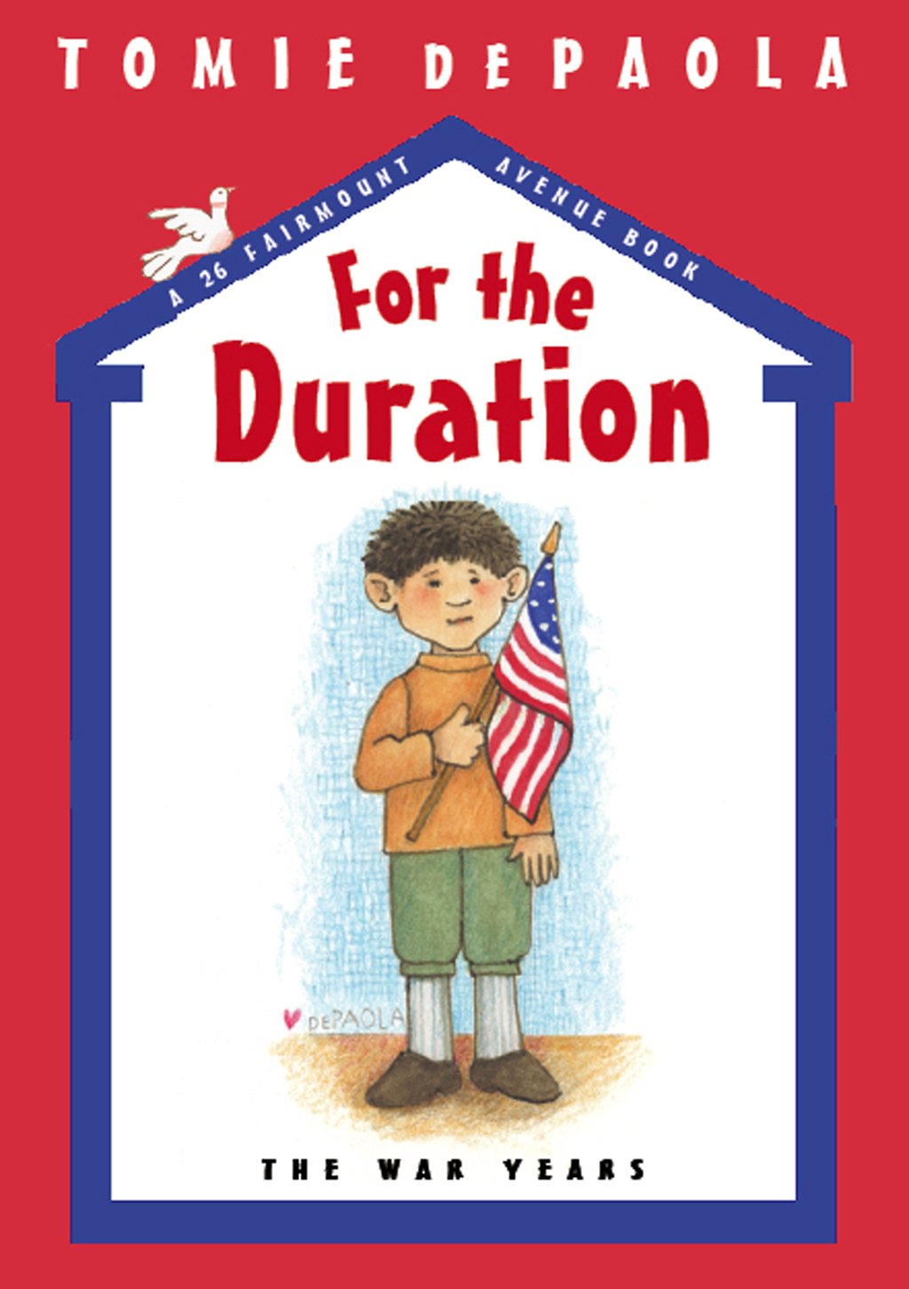 For the Duration: The War Years By: Tomie dePaola