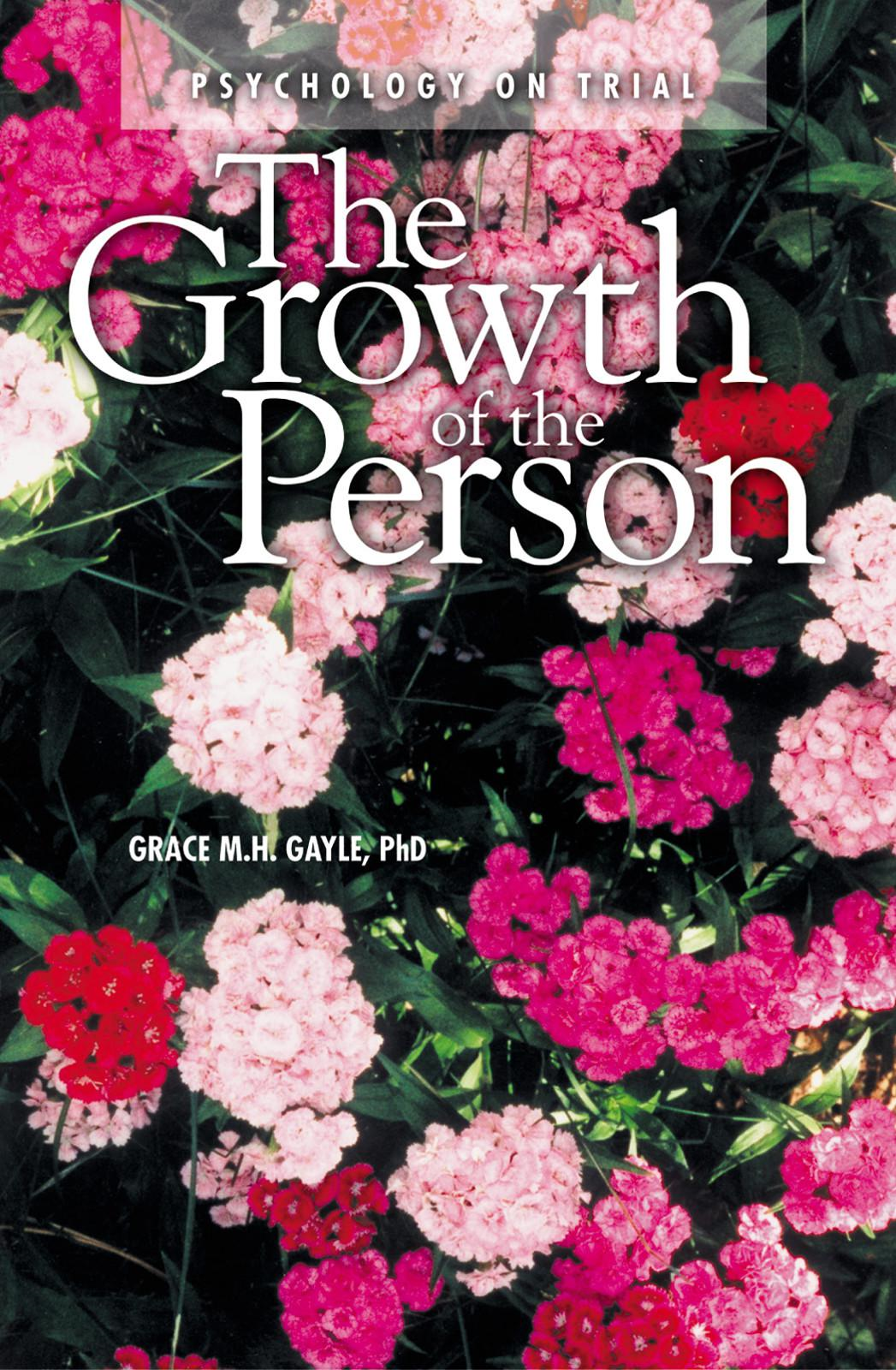 The Growth of the Person: Psychology on Trial