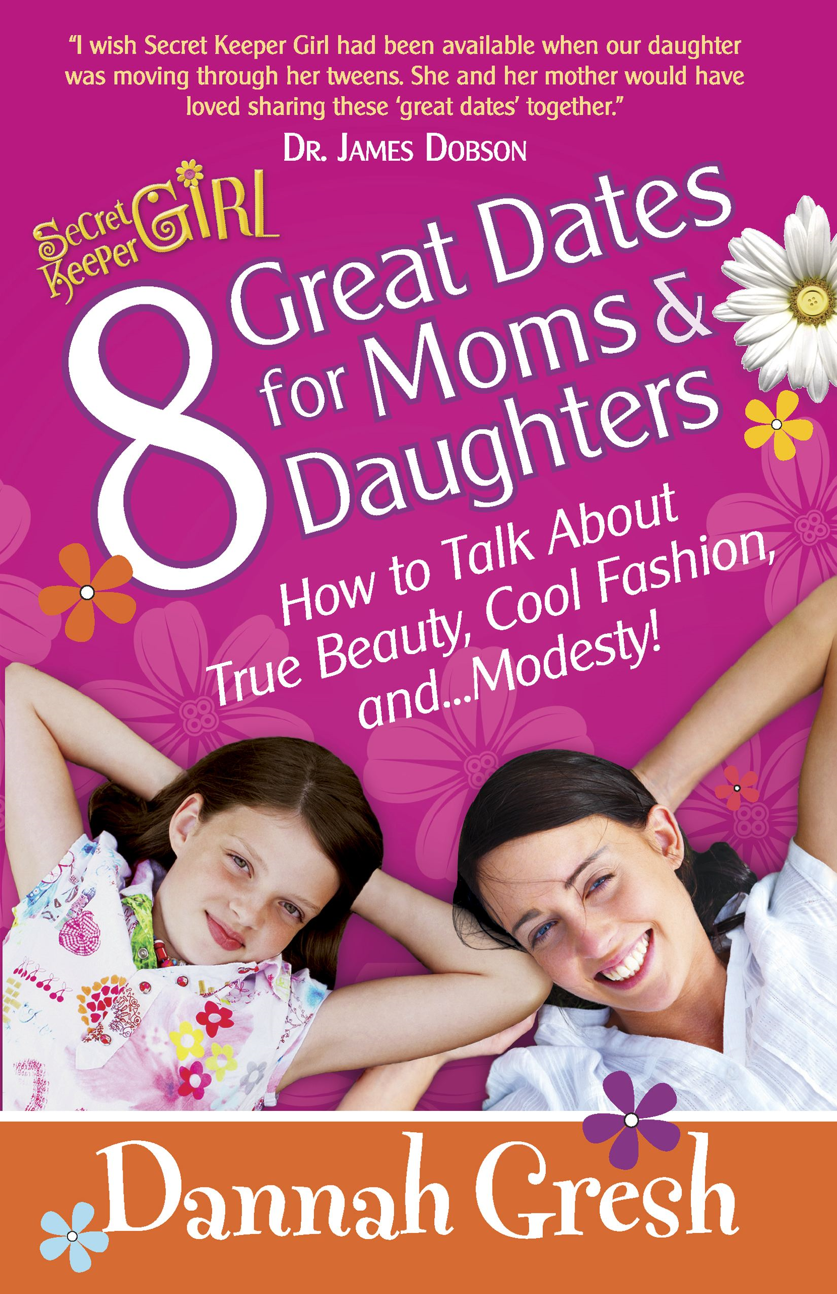 8 Great Dates for Moms and Daughters By: Dannah Gresh