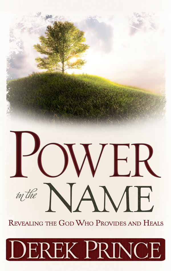 Power In The Name By: Derek Prince