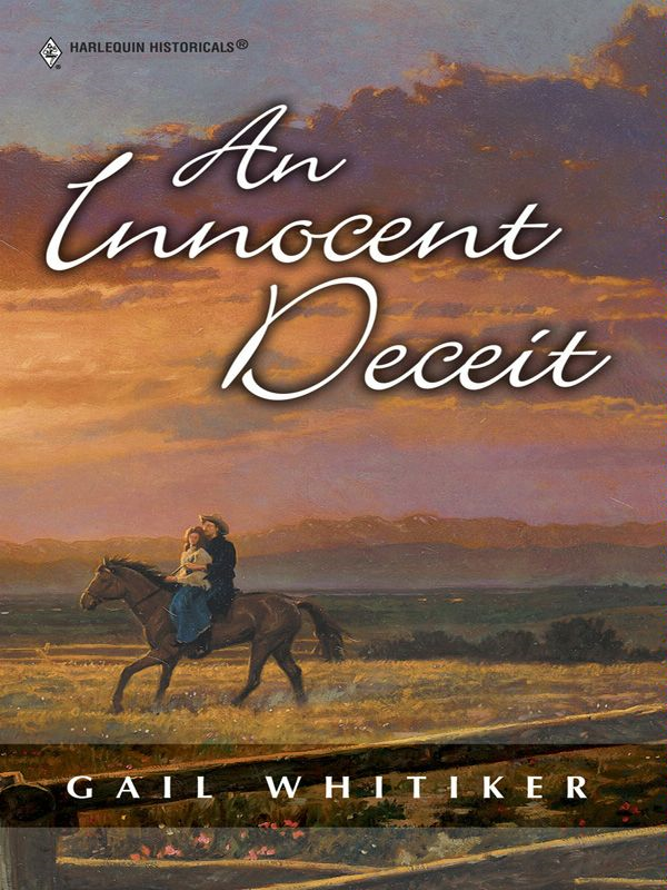 An Innocent Deceit By: Gail Whitiker