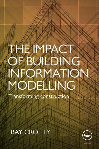 The Impact of Building Information Modelling Transforming Construction