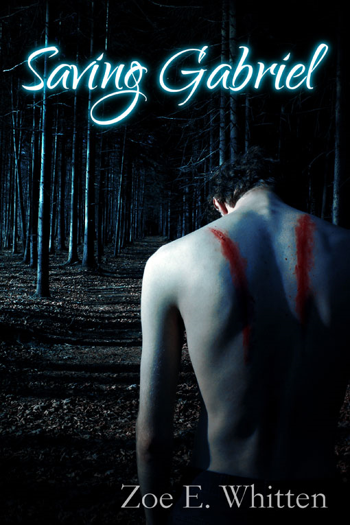 Saving Gabriel By: Zoe E. Whitten