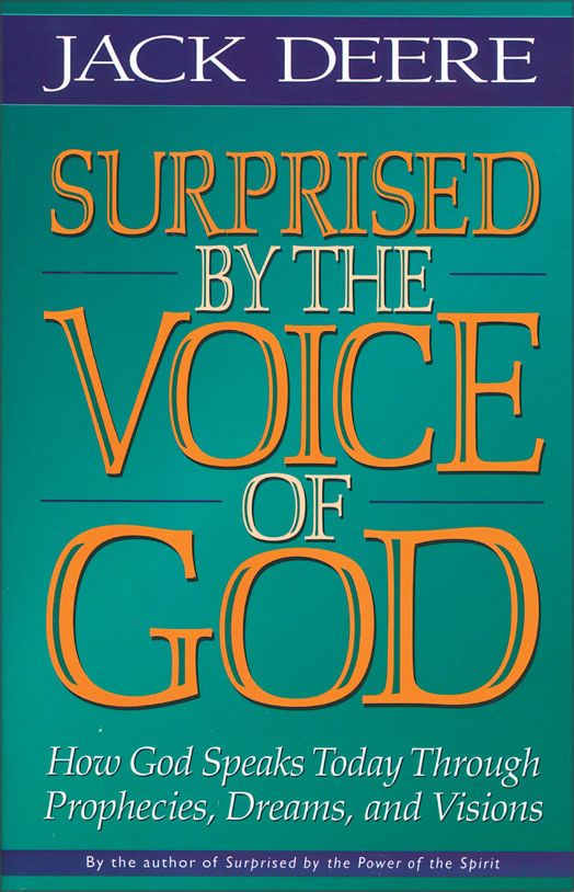 Surprised by the Voice of God By: Jack S.   Deere
