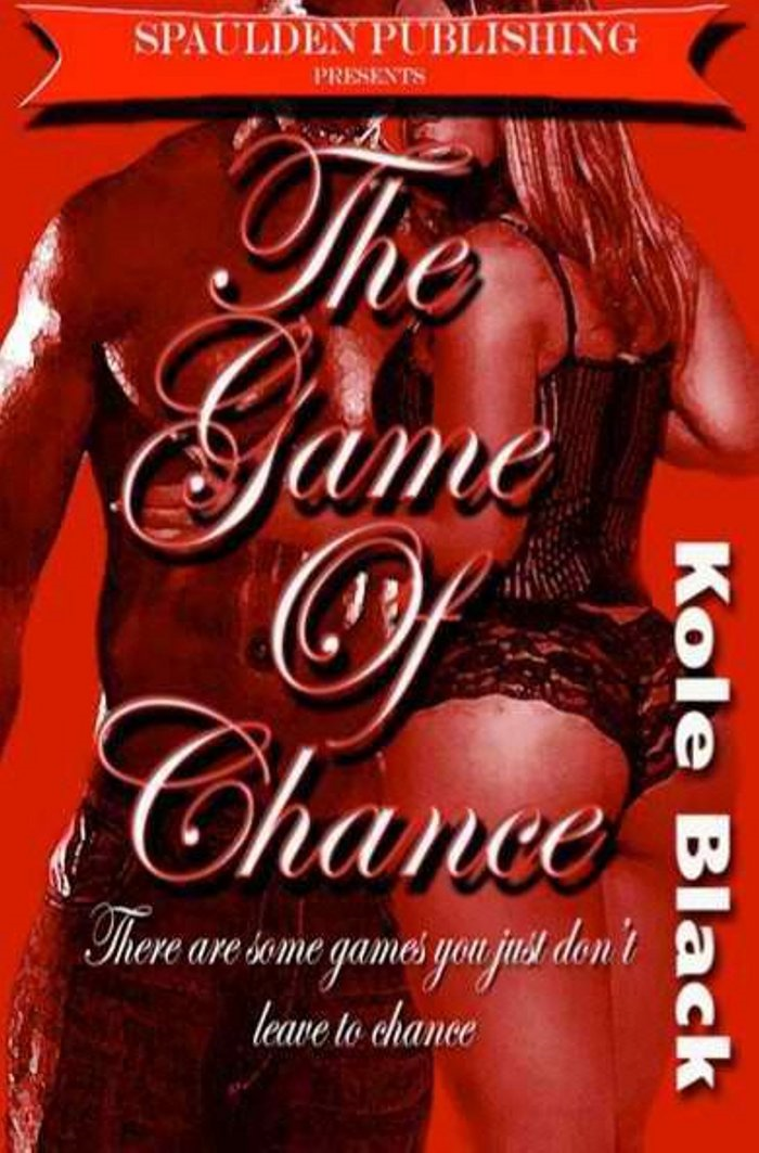 Kole Black, Triple Crown Publications (compiler)  El James Mason (editor) - The Game of Chance *Book 3 of  THE CHANCE SERIES*