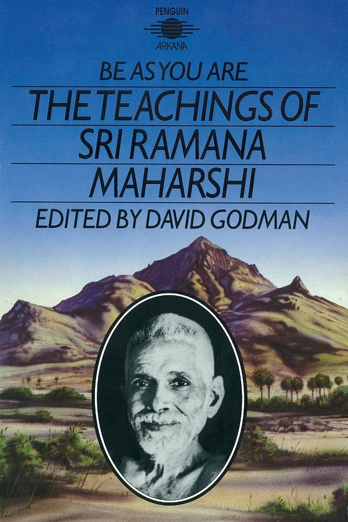 Be As You Are The Teachings of Sri Ramana Maharshi