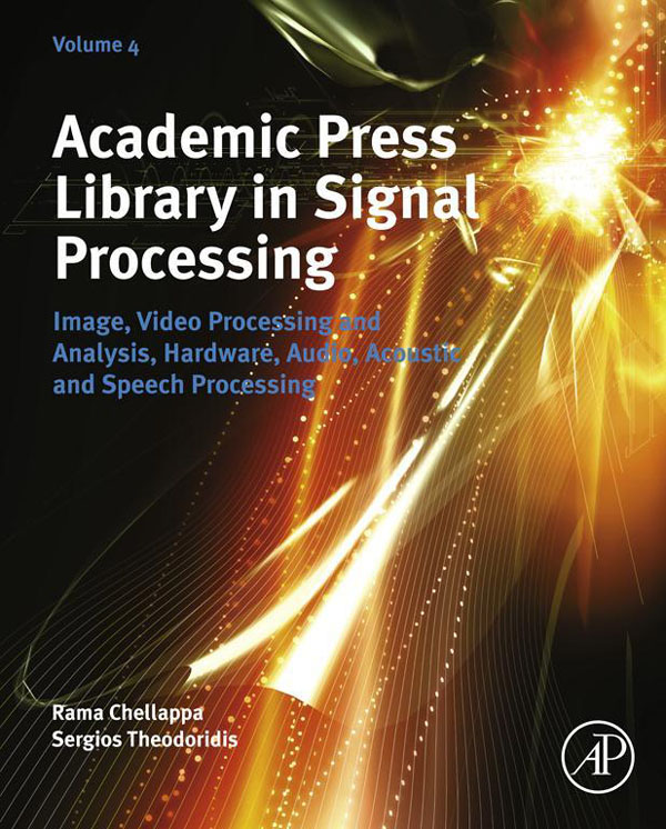 Academic Press Library in Signal Processing Image,  Video Processing and Analysis,  Hardware,   Audio,  Acoustic and Speech Processing
