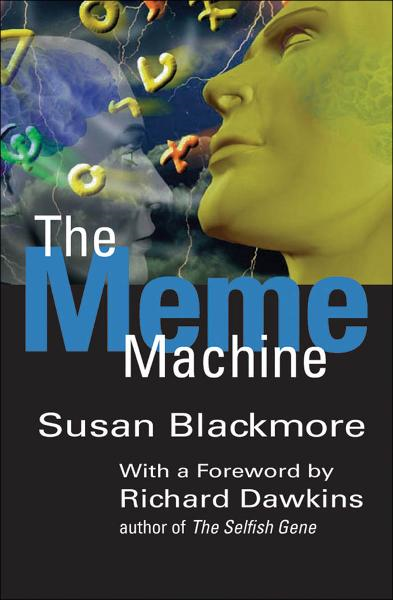 The Meme Machine By: Susan Blackmore