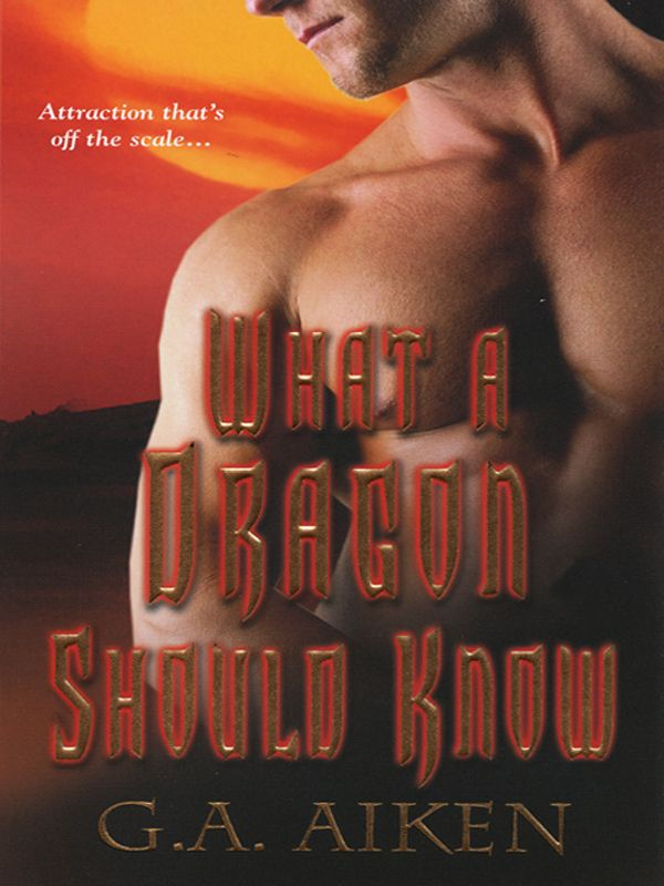 What A Dragon Should Know By: G.A. Aiken