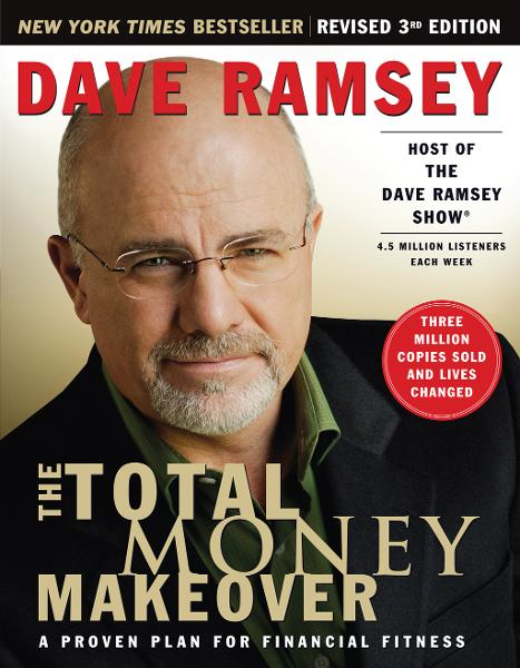 The Total Money Makeover: A Proven Plan for Financial Fitness By: Dave Ramsey