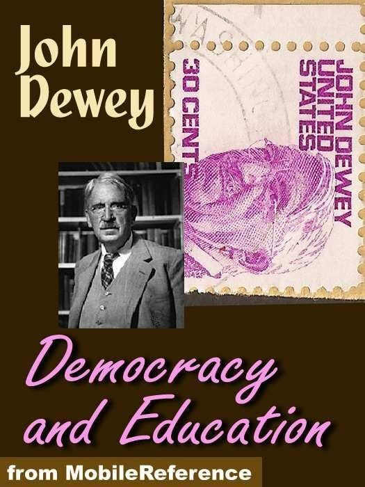 Democracy And Education: An Introduction To The Philosophy Of Education (Mobi Classics)