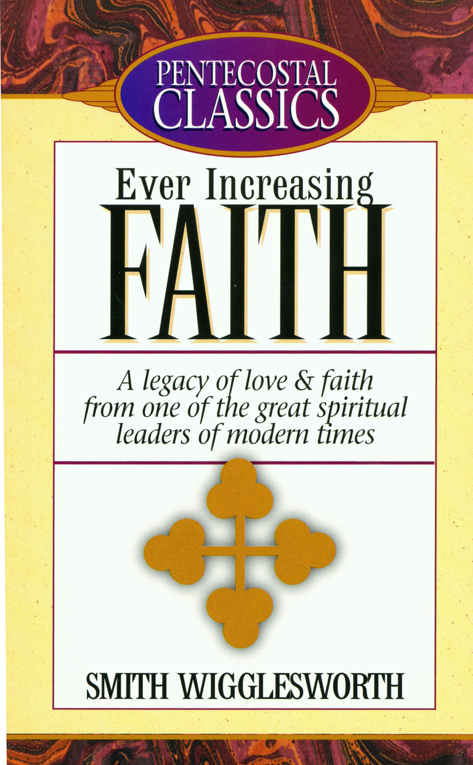 Ever Increasing Faith By: Smith Wigglesworth