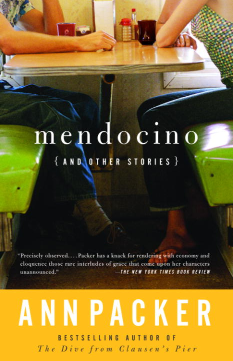 Mendocino and Other Stories By: Ann Packer