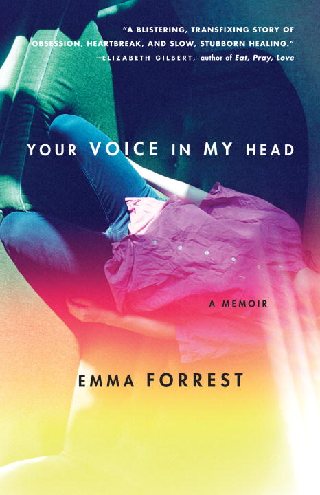 Your Voice in My Head By: Emma Forrest