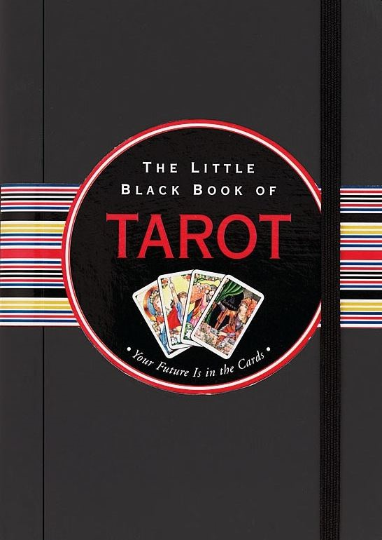 The Little Black Book of Tarot By: Nannette Stone