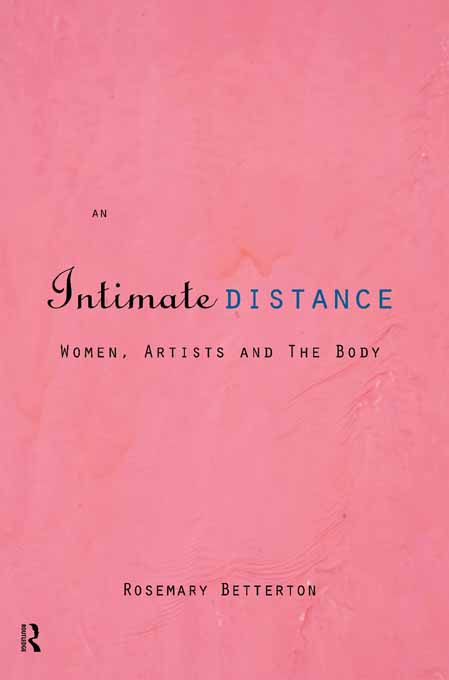 An Intimate Distance Women,  Artists and the Body