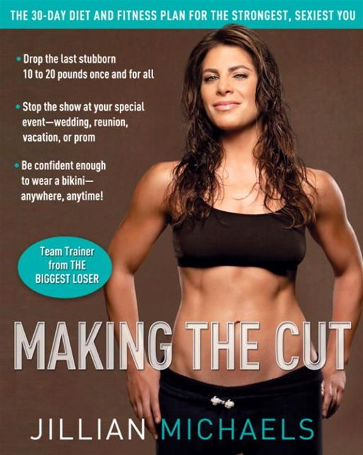 Making the Cut By: Jillian Michaels