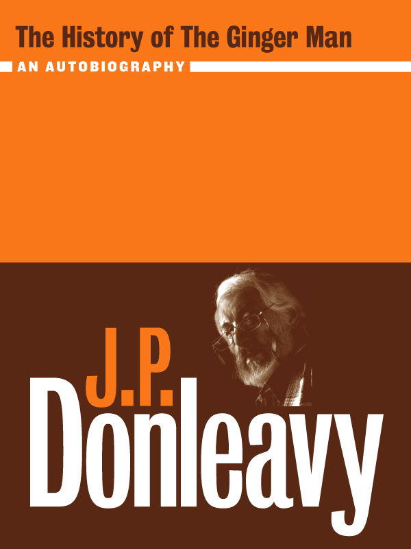 The History of the Ginger Man By: J.P. Donleavy