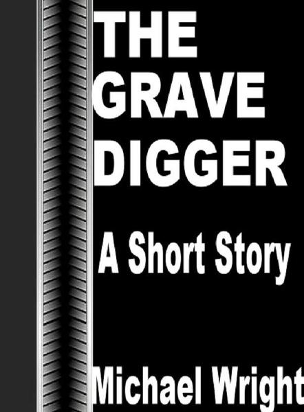 The Grave Digger (A Short Story)