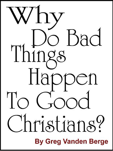 Why Do Bad Things Happen To Good Christians?
