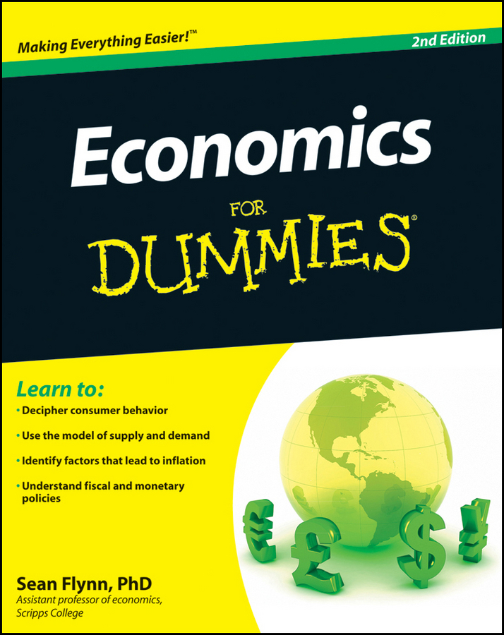 Economics For Dummies By: Sean Masaki Flynn