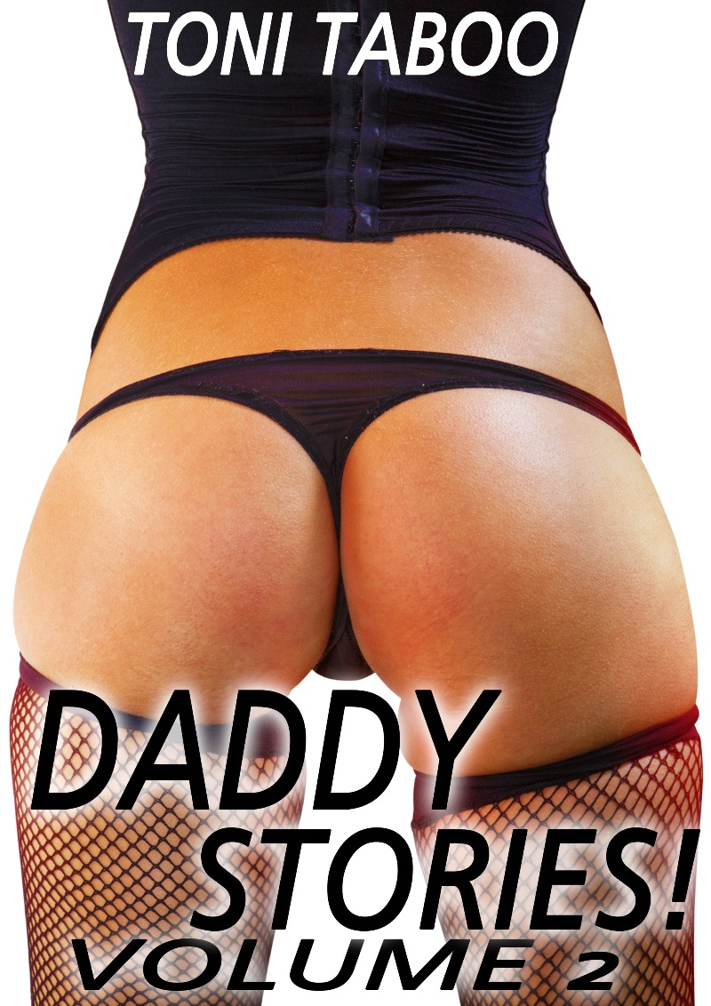 Daddy Stories, Volume 2 (Four Sizzling Erotic Pseudo Incest Stories!)