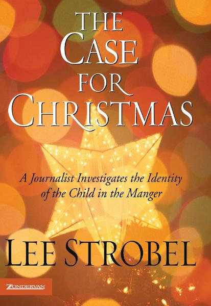 The Case for Christmas By: Lee   Strobel